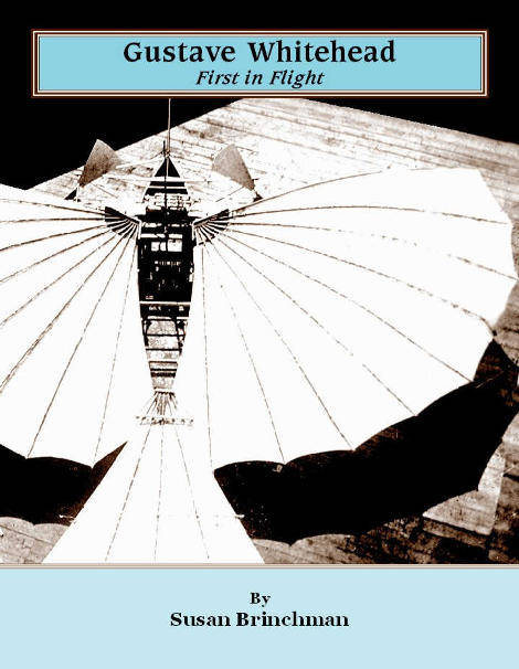 Book cover First in Flight on Gustave Whietehead by Susan O'Dwyer Brinchman