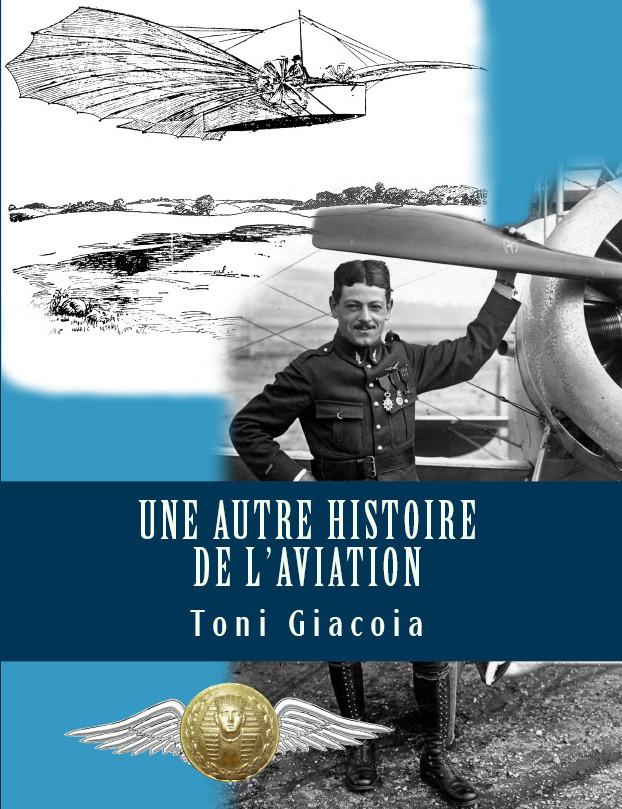 UNE AUTRE HISTOIRE DE L'AVIATION, le livre