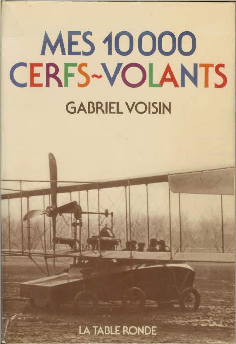 Livre Gabriel Voisin Mes 10000 cerfs-volants book