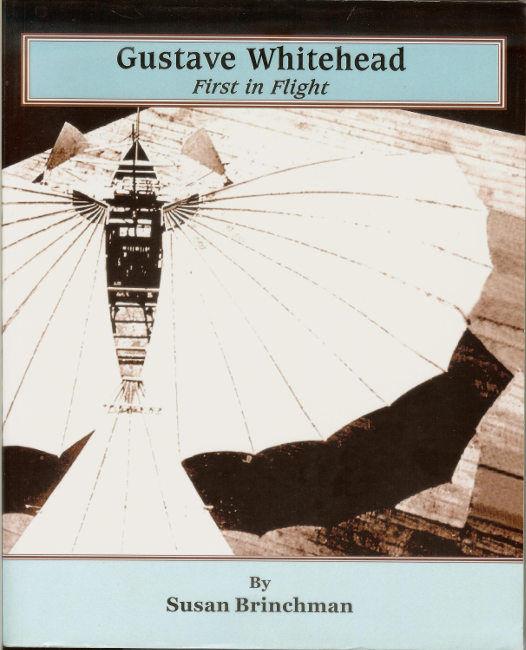 Gustave Whitehead first in flight Susan Brinchman Gustav Weisskopf Livre book Buch